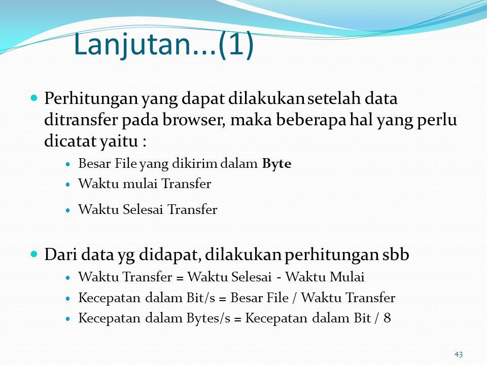 Lanjutan...(1) Perhitungan yang dapat dilakukan setelah data ditransfer pada browser, maka beberapa hal yang perlu dicatat yaitu :