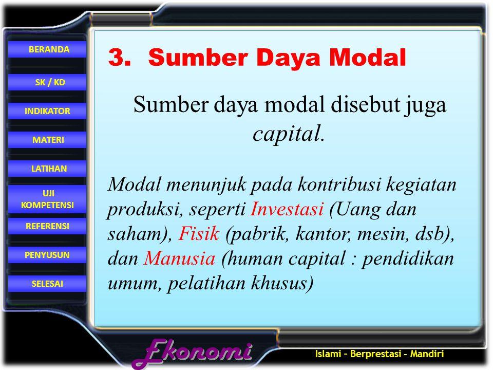 Sumber daya modal disebut juga capital.