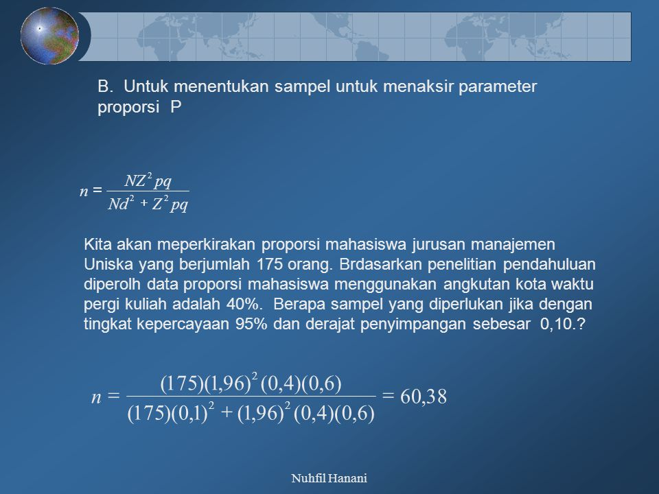 B. Untuk menentukan sampel untuk menaksir parameter proporsi P