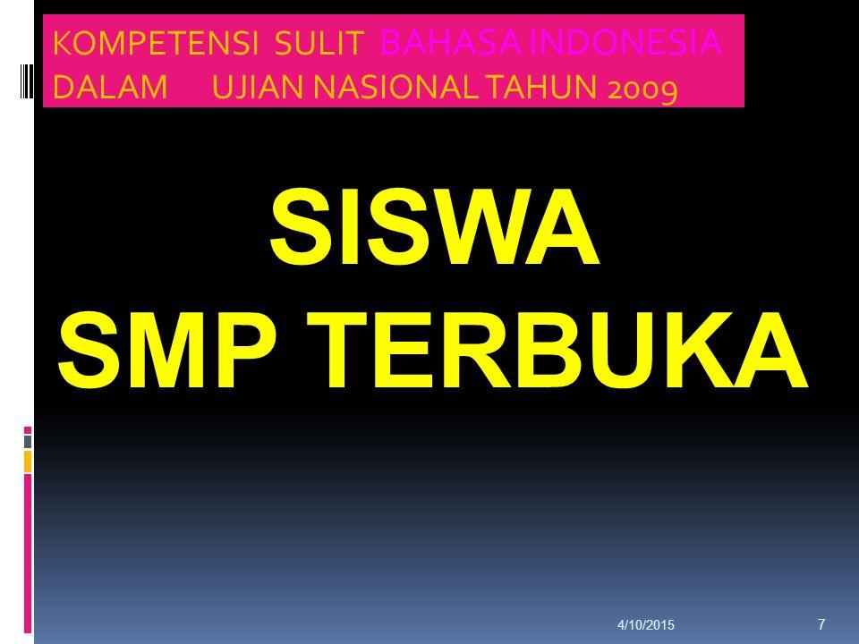 KOMPETENSI SULIT BAHASA INDONESIA DALAM UJIAN NASIONAL TAHUN 2009
