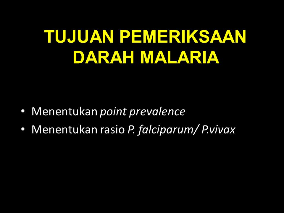 TUJUAN PEMERIKSAAN DARAH MALARIA