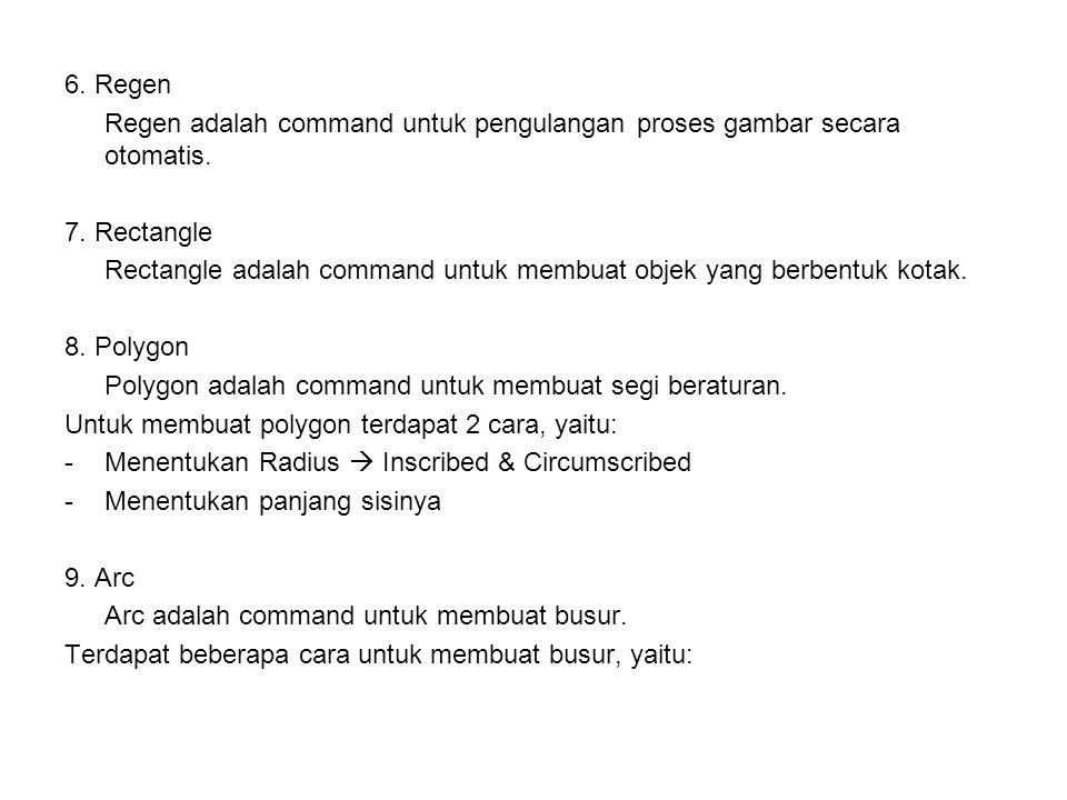 6. Regen Regen adalah command untuk pengulangan proses gambar secara otomatis. 7. Rectangle.