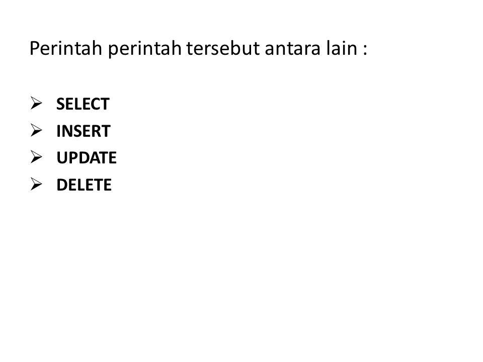 Perintah perintah tersebut antara lain :