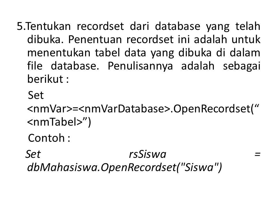 5. Tentukan recordset dari database yang telah dibuka