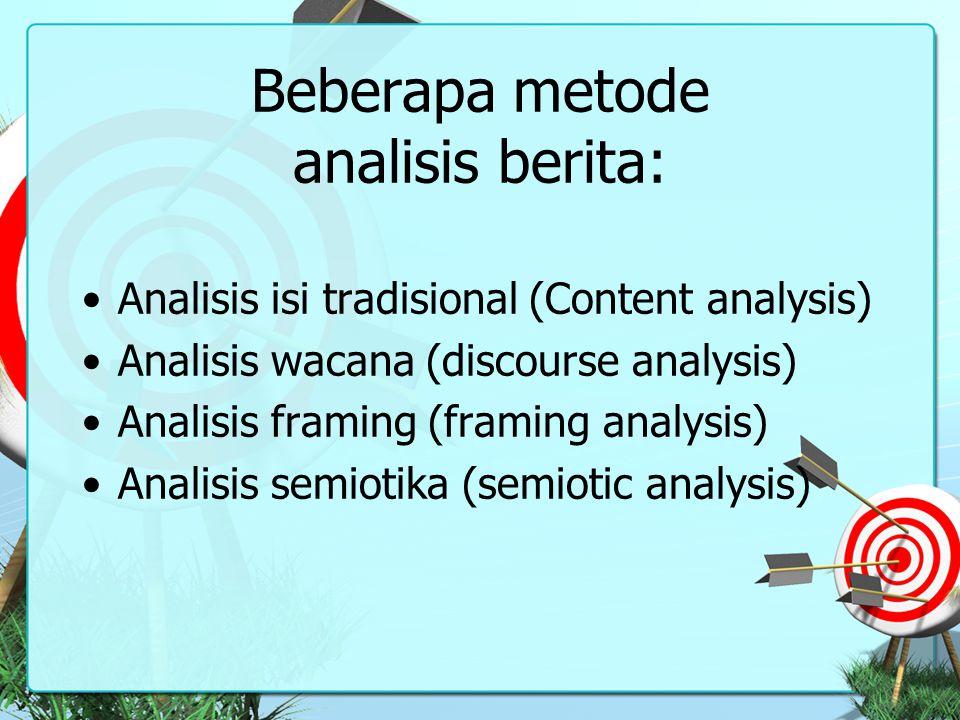 Beberapa metode analisis berita: