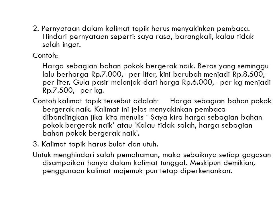 2. Pernyataan dalam kalimat topik harus menyakinkan pembaca