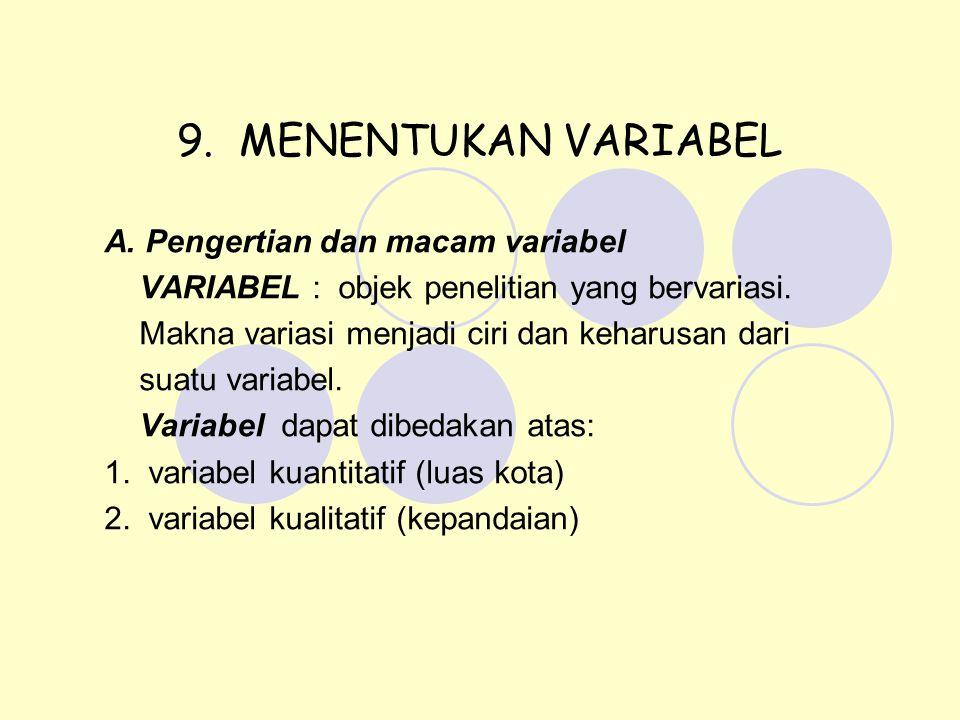 9. MENENTUKAN VARIABEL A. Pengertian dan macam variabel