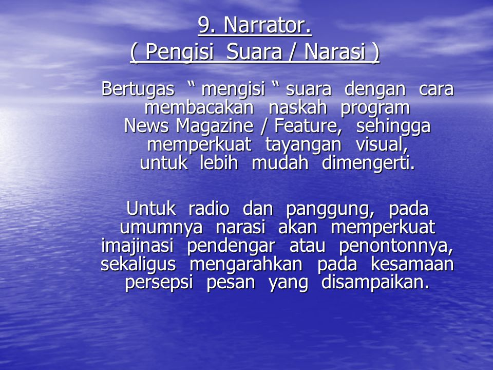 9. Narrator. ( Pengisi Suara / Narasi )