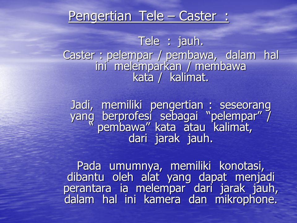 Pengertian Tele – Caster :