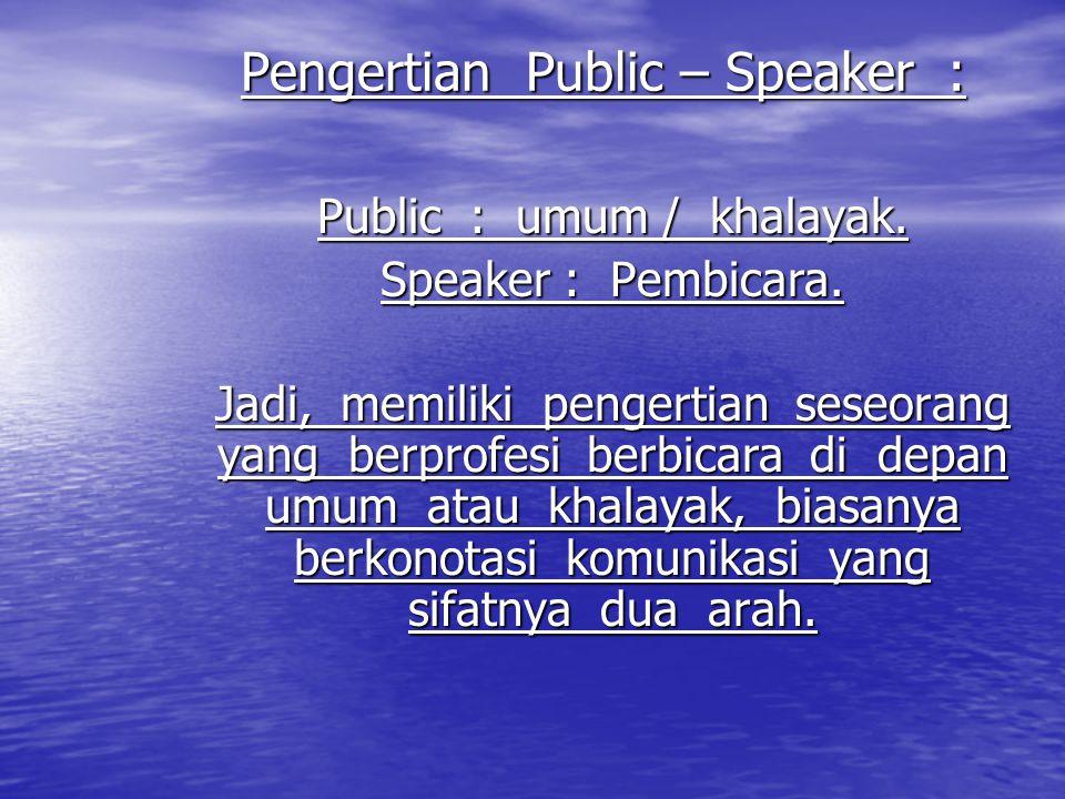 Pengertian Public – Speaker :