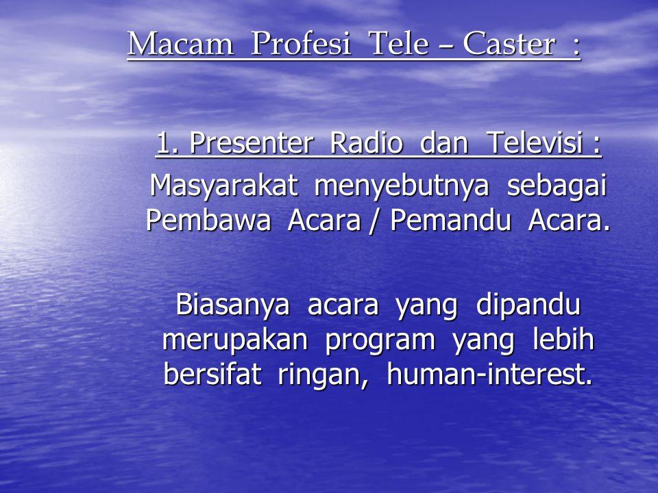 Macam Profesi Tele – Caster :