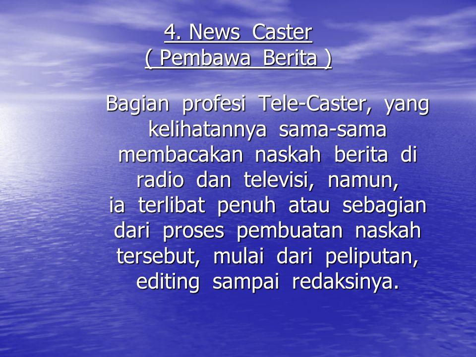 4. News Caster ( Pembawa Berita )
