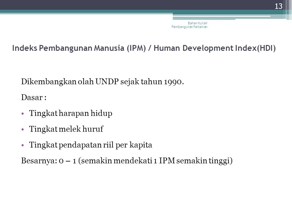 Indeks Pembangunan Manusia (IPM) / Human Development Index(HDI)