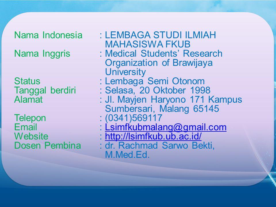 Nama Indonesia : LEMBAGA STUDI ILMIAH MAHASISWA FKUB
