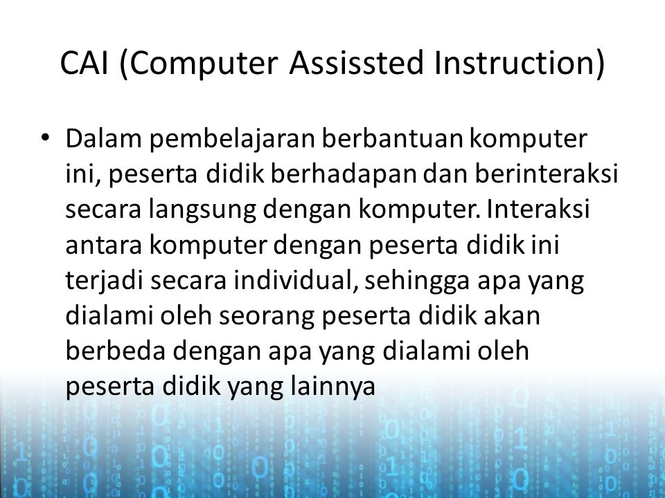 CAI (Computer Assissted Instruction)