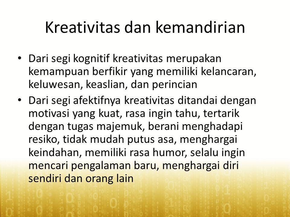Kreativitas dan kemandirian