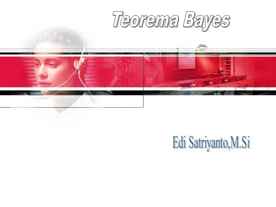 Teorema Bayes Edi Satriyanto,M.Si