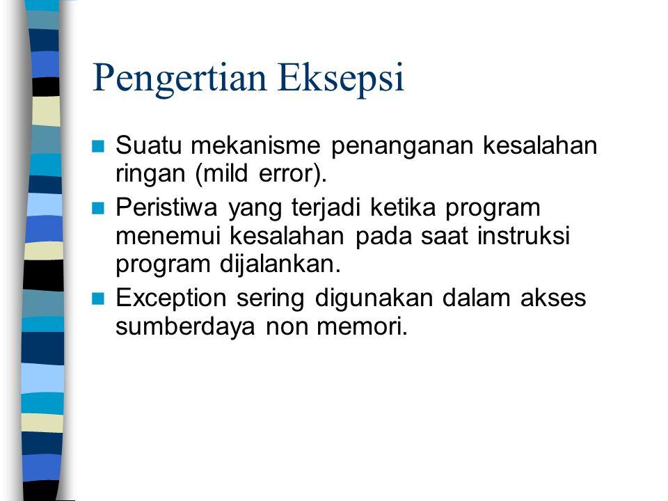 Pengertian Eksepsi Suatu mekanisme penanganan kesalahan ringan (mild error).