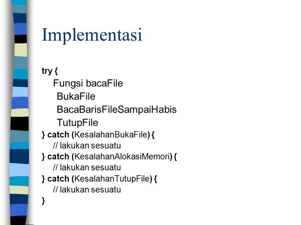 Implementasi BukaFile BacaBarisFileSampaiHabis TutupFile try {