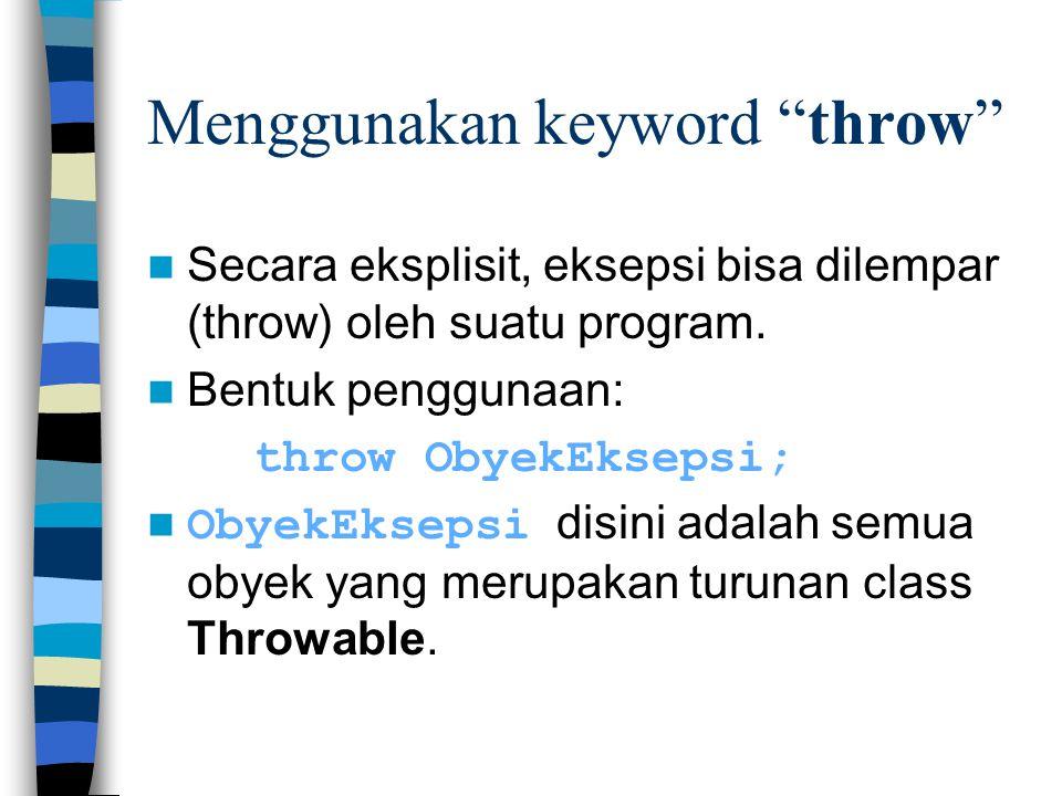 Menggunakan keyword throw