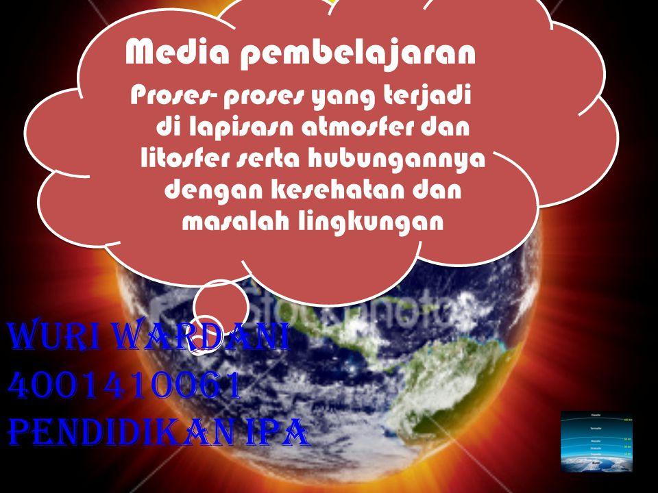 WURI WARDANI 4001410061 PENDIDIKAN IPA Media pembelajaran