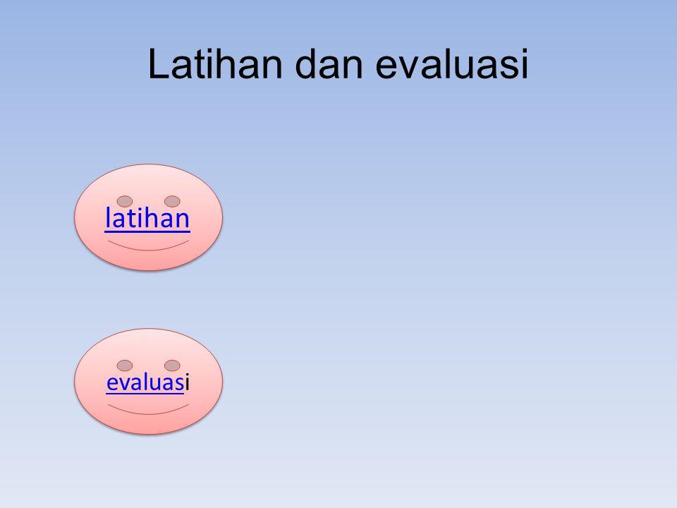 Latihan dan evaluasi latihan evaluasi