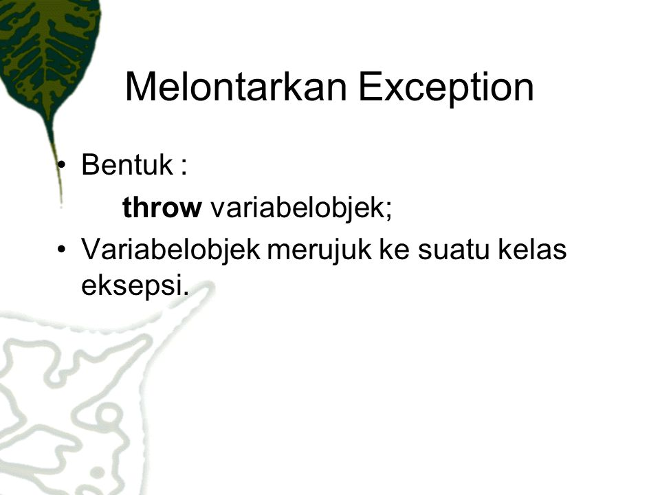 Melontarkan Exception