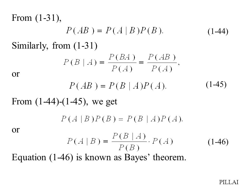 Equation (1-46) is known as Bayes' theorem.