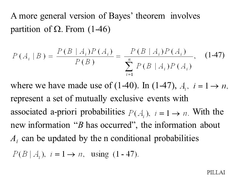 A more general version of Bayes' theorem involves partition of 