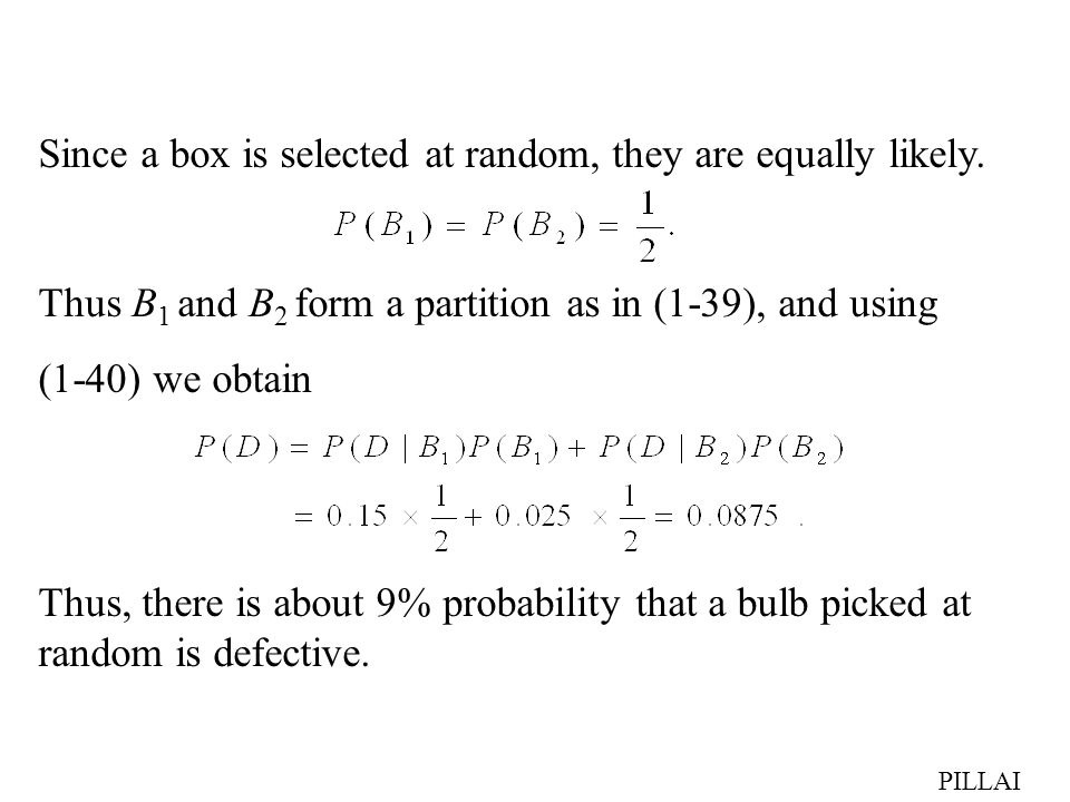 Since a box is selected at random, they are equally likely.