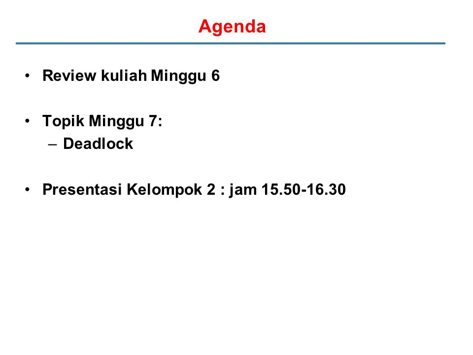 Agenda Review kuliah Minggu 6 Topik Minggu 7: Deadlock