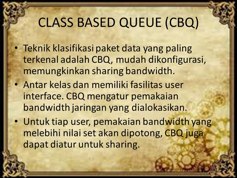 CLASS BASED QUEUE (CBQ)
