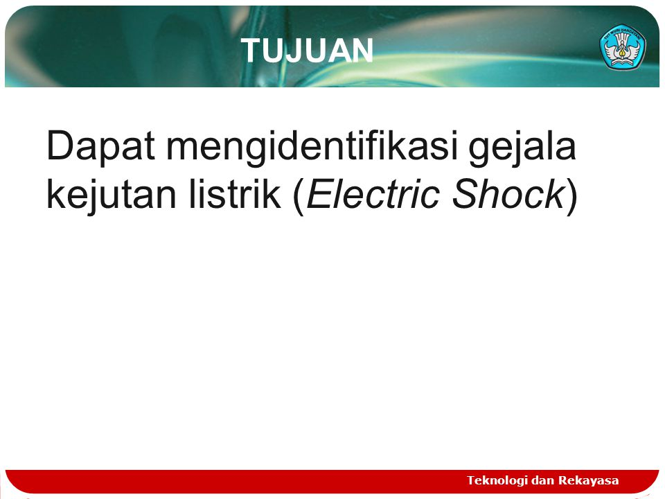Dapat mengidentifikasi gejala kejutan listrik (Electric Shock)