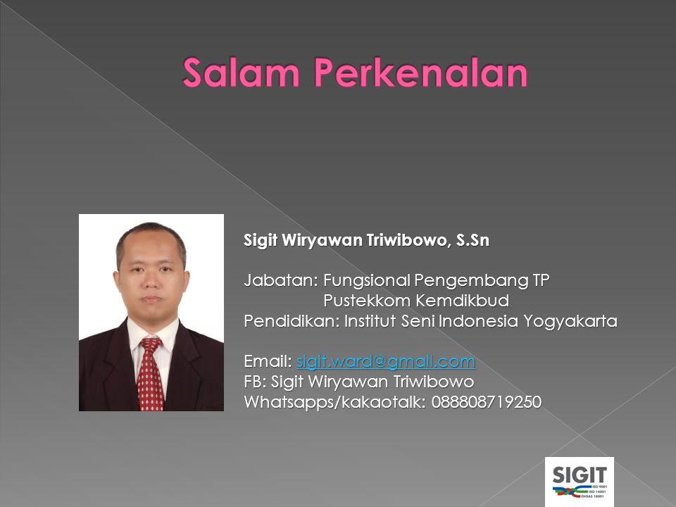 Salam Perkenalan Sigit Wiryawan Triwibowo, S.Sn