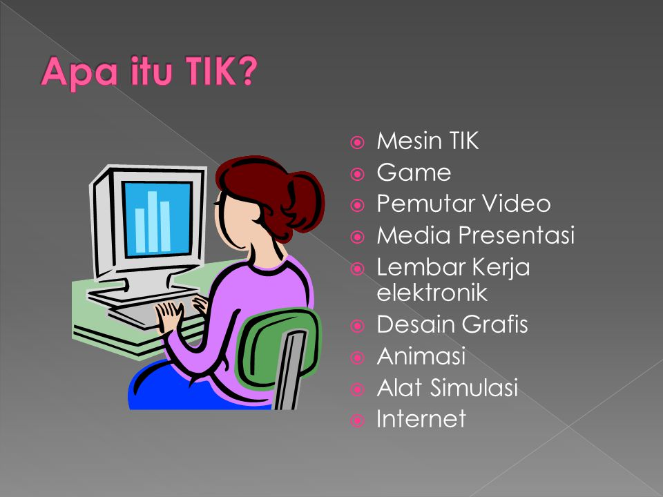Apa itu TIK Mesin TIK Game Pemutar Video Media Presentasi