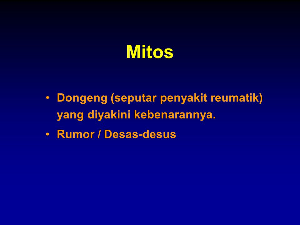 Mitos Dongeng (seputar penyakit reumatik) yang diyakini kebenarannya.