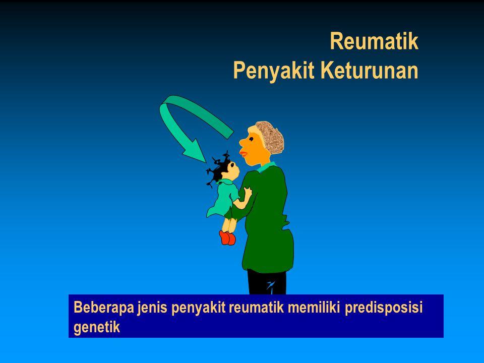 Reumatik Penyakit Keturunan