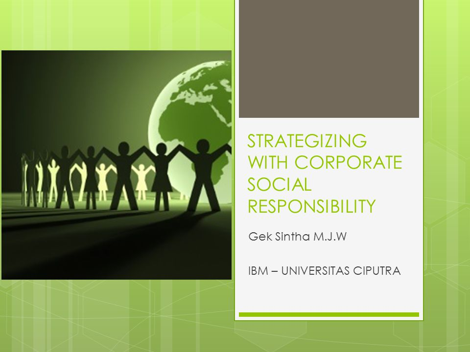 STRATEGIZING WITH CORPORATE SOCIAL RESPONSIBILITY