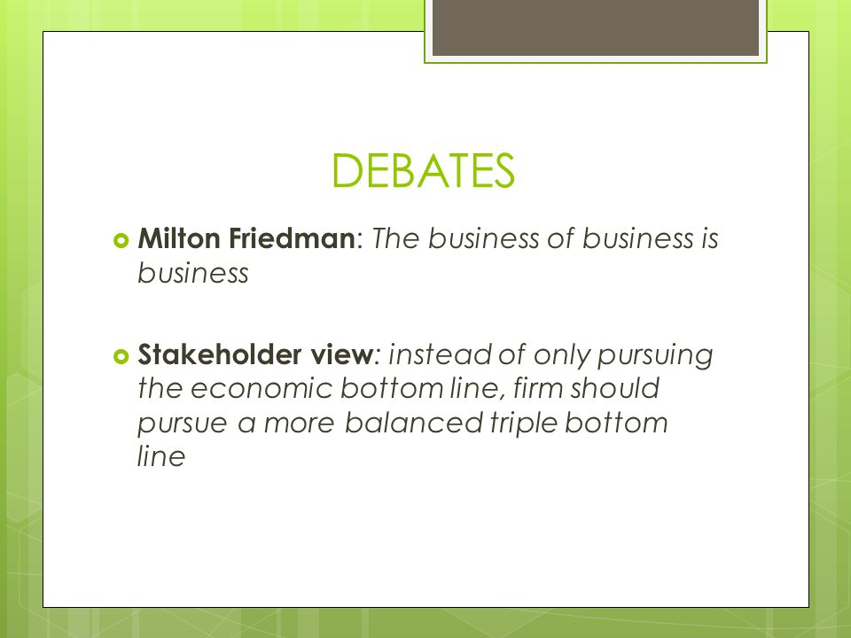 DEBATES Milton Friedman: The business of business is business