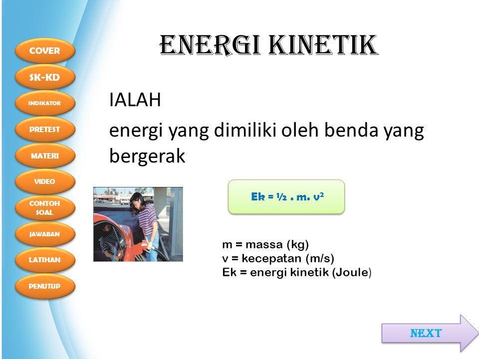 ENERGI KINETIK IALAH energi yang dimiliki oleh benda yang bergerak