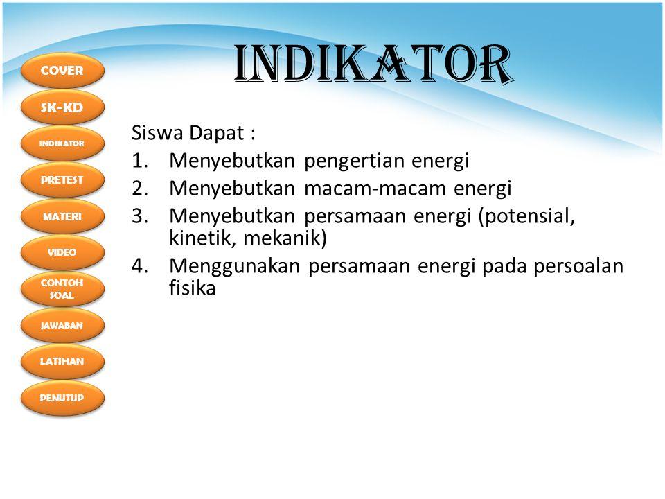 INDIKATOR Siswa Dapat : Menyebutkan pengertian energi