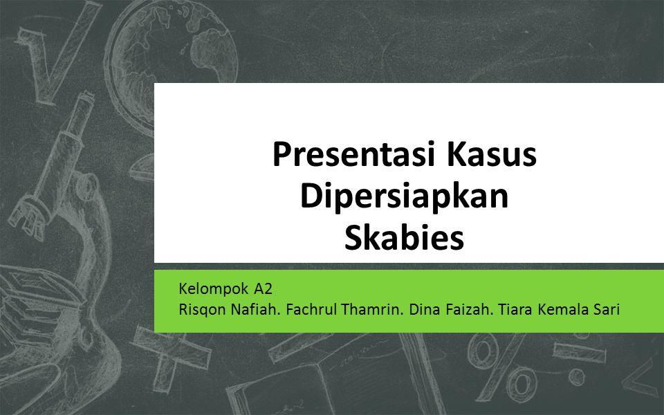 Presentasi Kasus Dipersiapkan Skabies
