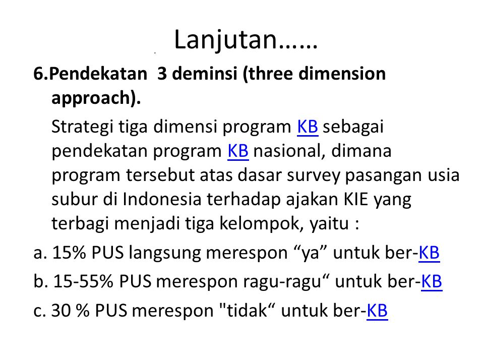 Lanjutan…… 6.Pendekatan 3 deminsi (three dimension approach).