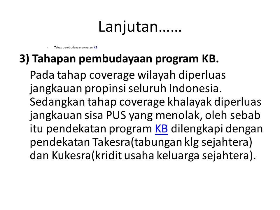 Lanjutan…… 3) Tahapan pembudayaan program KB.