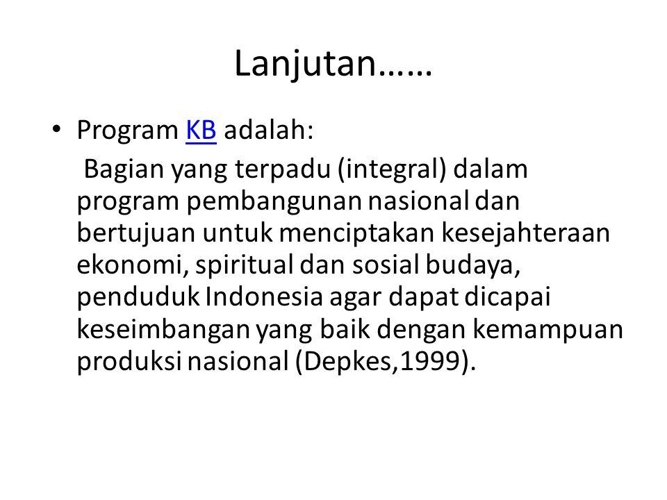 Lanjutan…… Program KB adalah: