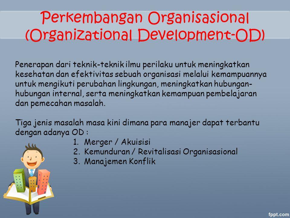 Perkembangan Organisasional (Organizational Development-OD)