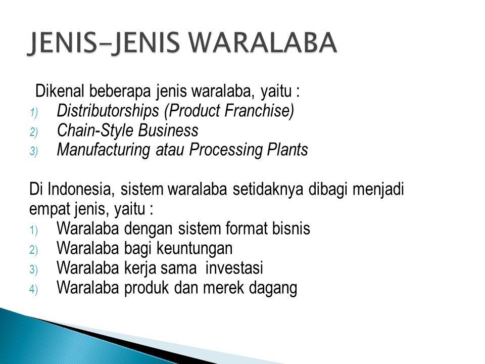 JENIS-JENIS WARALABA Dikenal beberapa jenis waralaba, yaitu :