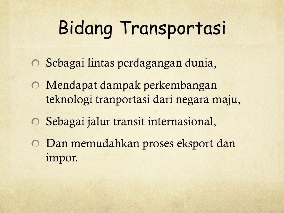 Bidang Transportasi Sebagai lintas perdagangan dunia,