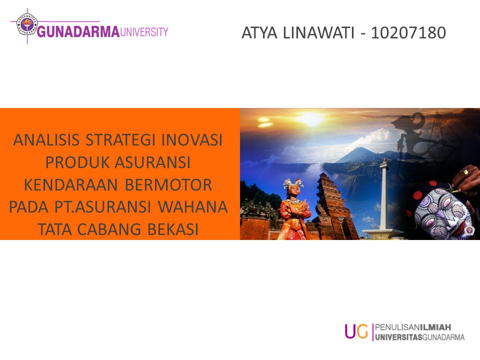 ATYA LINAWATI - 10207180 ANALISIS STRATEGI INOVASI PRODUK ASURANSI KENDARAAN BERMOTOR PADA PT.ASURANSI WAHANA TATA CABANG BEKASI.