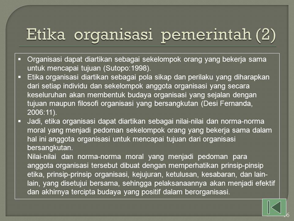 Etika organisasi pemerintah (2)